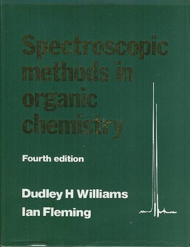 Spectroscopic Methods in Organic Chemistry (Fourth Edition): Williams, Dudley H., Fleming, Ian