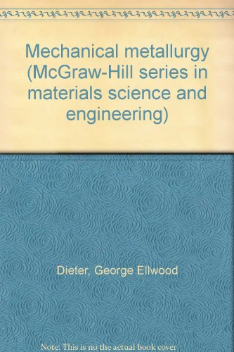 9780070841871: Mechanical metallurgy (McGraw-Hill series in materials science and engineering)