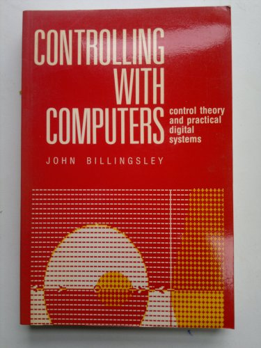 9780070841932: Controlling with Computers: Control Theory and Practical Digital Systems