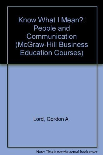 9780070842434: Know What I Mean?: People and Communication (McGraw-Hill Business Education Courses)