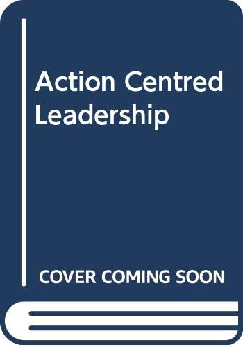 9780070844285: Action Centred Leadership