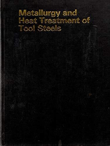 Metallurgy and Heat Treatment of Tool Steels: Wilson, Robert
