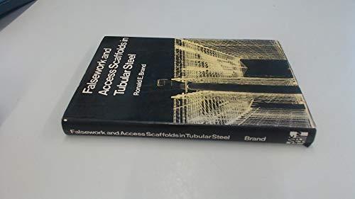Falsework and Access Scaffolds in Tubular Steel: Brand, Ronald E.