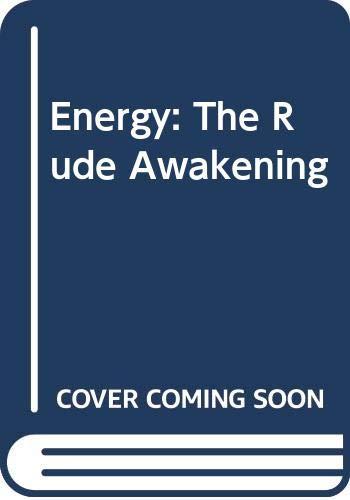 9780070844988: Energy: The Rude Awakening