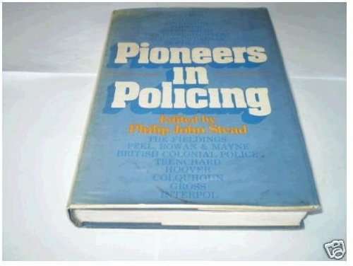9780070845053: Pioneers in Policing (Patterson Smith series in criminology, law enforcement & social problems)