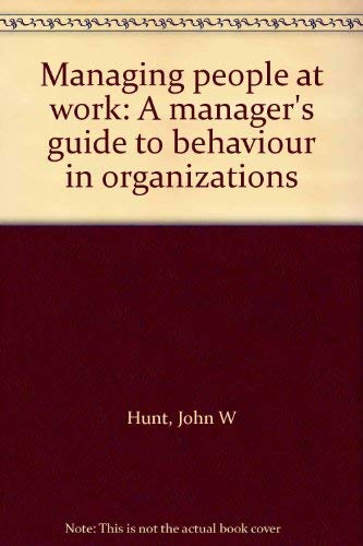 9780070845305: Managing people at work: A manager's guide to behaviour in organizations