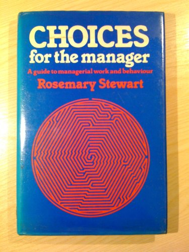9780070845732: Choices For The Manager - A Guide To Managerial Work and Behaviour