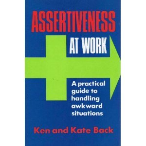 9780070845763: Assertiveness at work: A practical guide to handling awkward situations
