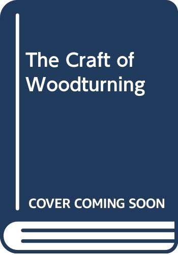 9780070846159: The Craft of Woodturning