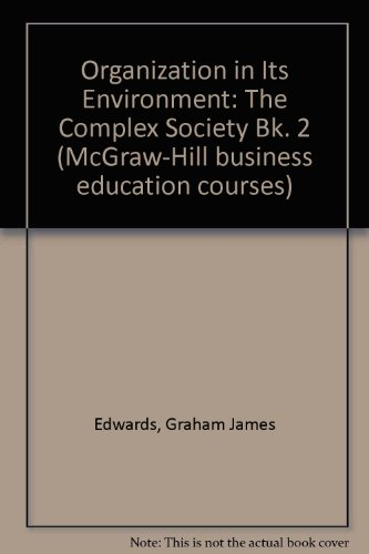9780070846302: Organization in Its Environment: The Complex Society Bk. 2 (McGraw-Hill business education courses)