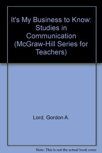 9780070846548: It's My Business to Know: Studies in Communication (McGraw-Hill Series for Teachers)