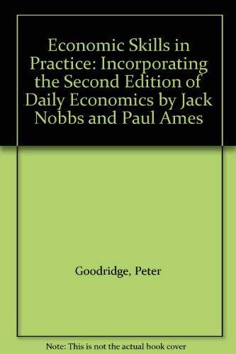 9780070846579: Economic Skills in Practice: Incorporating the Second Edition of Daily Economics by Jack Nobbs and Paul Ames