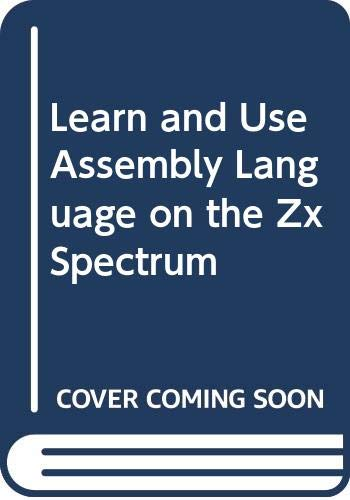 9780070847057: Learn and Use Assembly Language on the Zx Spectrum