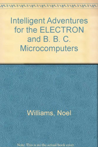 9780070847491: Intelligent Adventures for the ELECTRON and B. B. C. Microcomputers