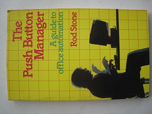 9780070847828: The Push-Button Manager: A Guide to Office Automation