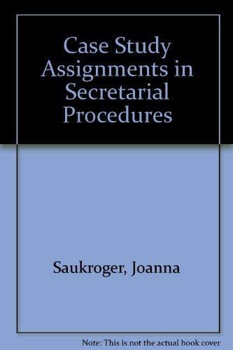 Case Study Assignments in Secretarial Procedures: Joanna Saukroger