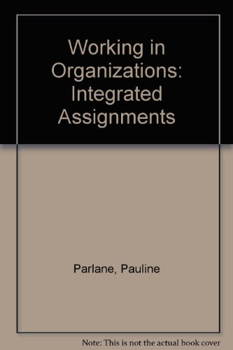 9780070849891: Working in Organizations: Integrated Assignments