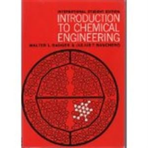 Introduction to Chemical Engineering: Walter L Badger