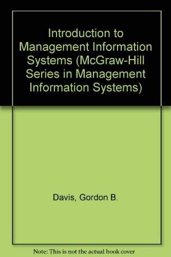 Introduction to Management Information Systems (McGraw-Hill Series: Davis, Gordon B.,