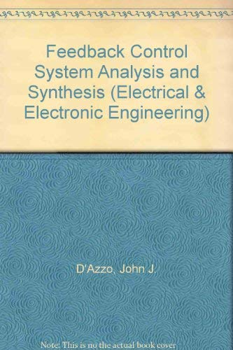 Feedback Control System Analysis and Synthesis: D'azzo, J.J Houpis,