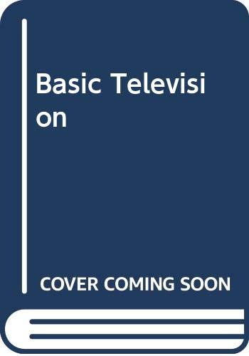 9780070852747: Basic Television 2ND Edition Principles & Servic