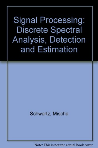 9780070856509: Signal Processing: Discrete Spectral Analysis, Detection and Estimation