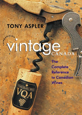 9780070860438: Vintage Canada: The complete reference to Canadian wines