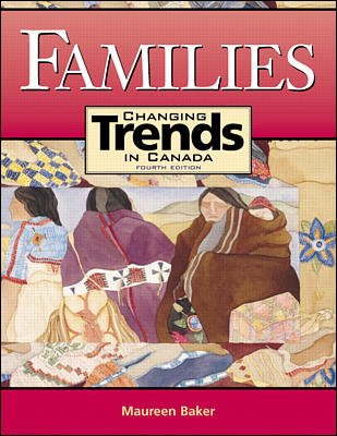 FAMILIES Changing Trends in Canada (Fourth edition): BAKER, Maureen