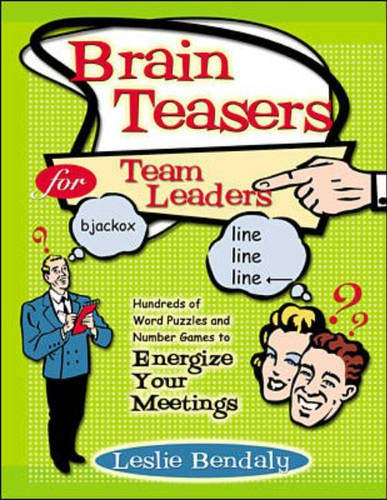 9780070873988: Brain Teasers for Team Leaders: Hundreds of Word Puzzles and Number Games to Energize Your Meetings