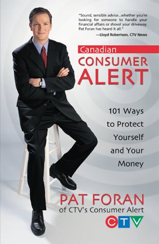 9780070887671: Canadian Consumer Alert : 101 Ways to Protect Yourself and Your Money
