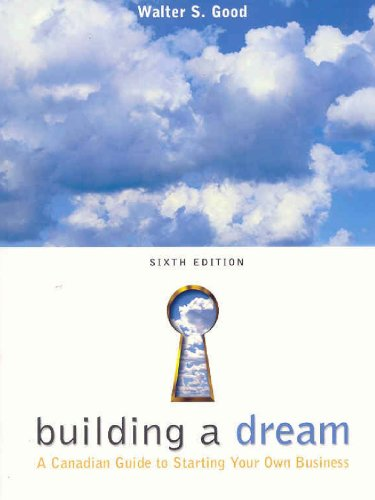 9780070889545: Building a Dream: A Canadian Guide to Starting Your Own Business
