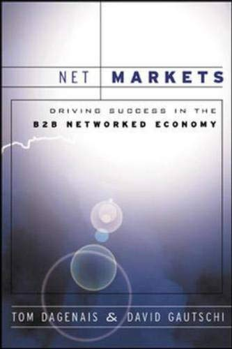 9780070893085: Net Markets: Driving Success in the B2B Networked Economy
