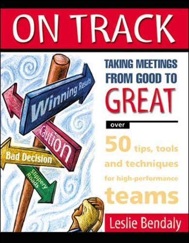 9780070893092: On Track: Taking Meetings from Good to Great