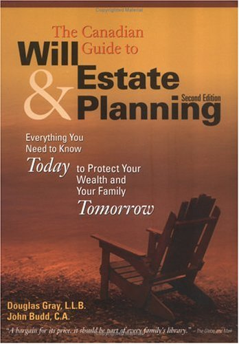 9780070894396: The Canadian Guide to Will and Estate Planning : Everything You Need to Know Today to Protect Your Wealth and Your Family Tomorrow