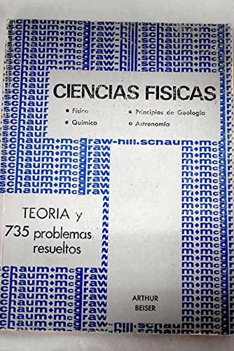 9780070909182: CIENCIAS FISICAS. FISICA, QUIMICA, PRINCIPIOS DE GEOLOGIA, ASTRONOMIA .TEORIA Y 735 PROBLEMAS RESUELTOS