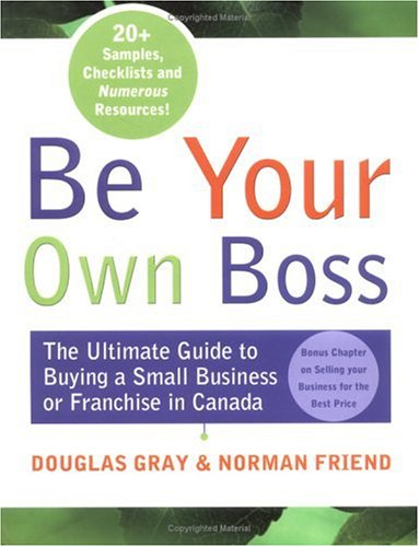 Be Your Own Boss: The Insider's Guide: Gray,Douglas; Friend,Norman