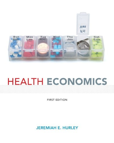 Health Economics (First Edition): Jeremiah E. Hurley