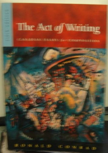 9780070918566: The Act of Writing : Canadian Essays for Composition