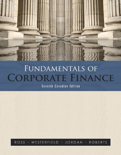 Fundamentals of Corporate Finance, Seventh Cdn Edition: Stephen Ross