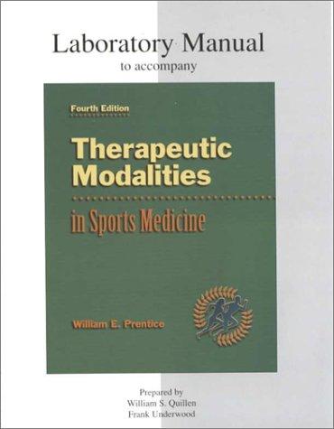 Therapeutic Modalities in Sports Medicine: Laboratory Manual: William S., Ph.D.