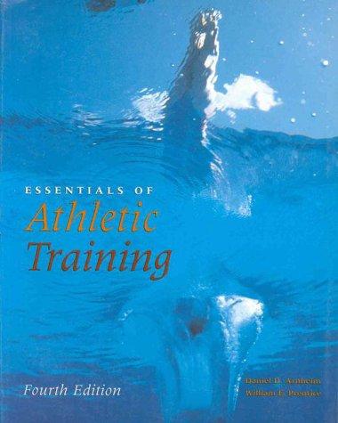 Essentials of Athletic Training: Daniel D. Arnheim,