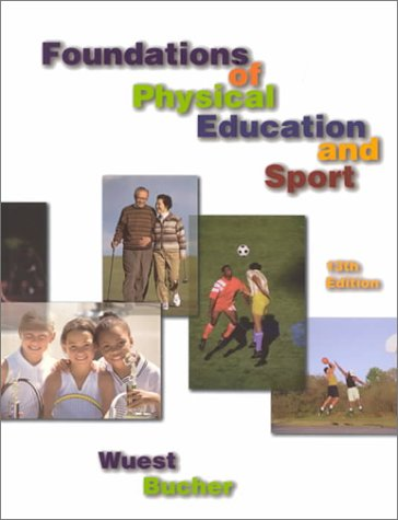 9780070921382: Foundations of Physical Education and Sport (Foundations of Physical Education and Sport, 13th ed)