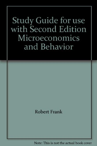 Study Guide for use with Microeconomics &: Robert H Frank,