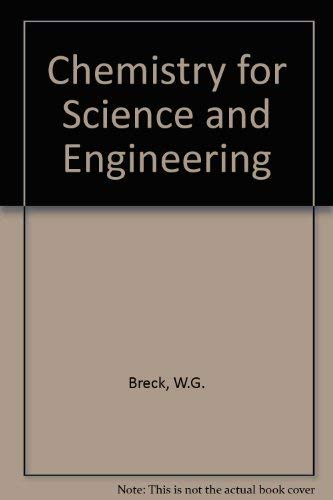 Chemistry for Science and Engineering: W. G. Breck