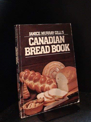 Canadian Bread Book: Janice Murray Gill