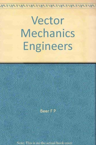 Vector Mechanics Engineers: Beer F P