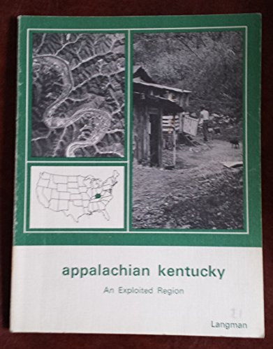 9780070927995: Appalachian Kentucky,: An exploited region, (Selected studies in the United States)