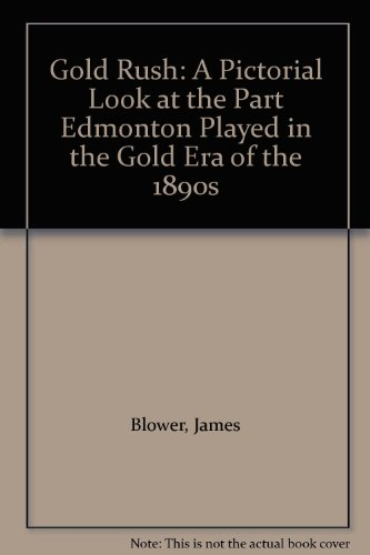 Gold Rush.: Blower, James (compiler); Macewan, Grant (foreword).