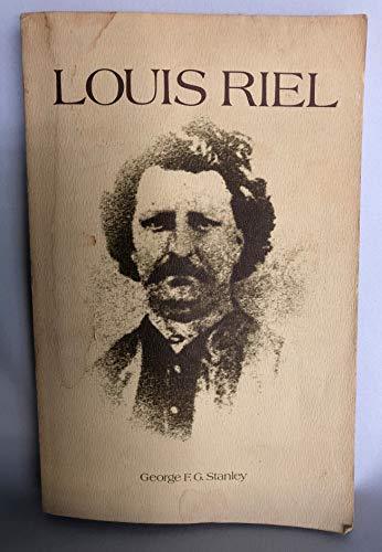 Louis Riel: Stanley, George F.