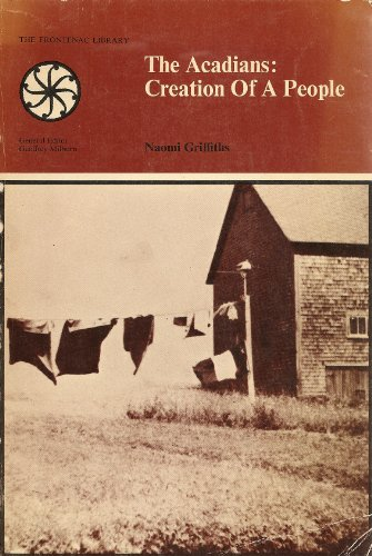 9780070929661: The Acadians: Creation of a People (The Frontenac library, 6)